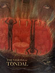The Visions of Tondal: From the Library of Margaret of York by Thomas Kren (1990-06-28)