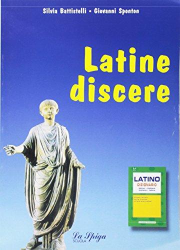 Latine discere. Con dizionario di latino. Per le Scuole superiori