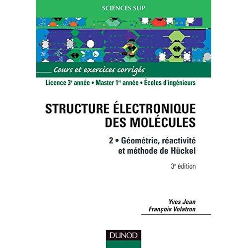 La structure électronique des molécules, tome 2 : Géométrie, réactivité, méthode de Hückel : Cours et exercices corrigés