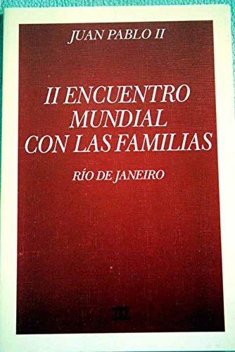 II Encuentro mundial con las familias: Río de Janeiro (Documentos MC) por Juan Pablo Ii