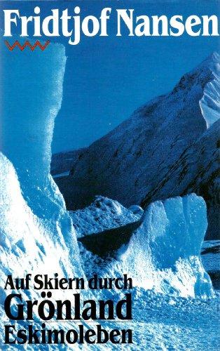 Auf Skiern durch Grönland. Eskimoleben