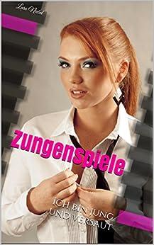 Zungenspiele: Ich bin jung und versaut (German Edition) par [Niebel, Lara]