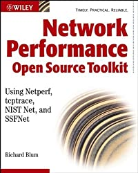 Network Performance Toolkit: Using Open Source Testing Tools by Richard Blum (2003-07-18)