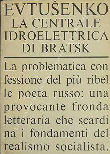 La centrale idroelettrica di Bratsk. Traduzione dal russo di Pietro Zveteremich