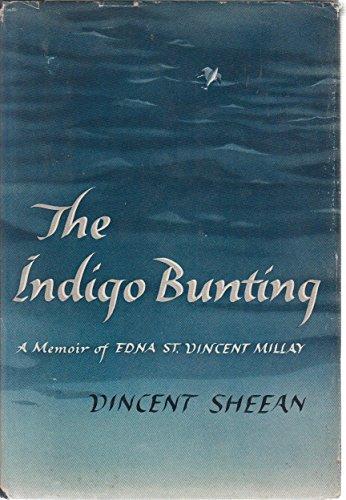 The Indigo Bunting; a Memoir of Edna St. Vincent Millay