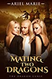 Mating Two Dragons (The Dragon Curse Book 1)