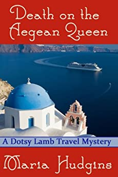 Death on the Aegean Queen (Dotsy Lamb Travel Mysteries Book 3) by [Hudgins, Maria]