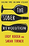 The Sober Revolution - Calling Time on Wine O'Clock by Sarah Turner, Lucy Rocca