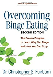 Overcoming Binge Eating, Second Edition: The Proven Program to Learn Why You Binge and How You Can Stop by Christopher G. Fairburn DM FMedSci FRCPsych (2013-07-11)