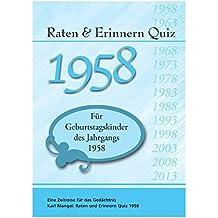 Raten und Erinnern Quiz 1958: Ein Jahrgangsquiz für Geburtstagskinder des Jahrgangs 1958 - 60. Geburtstag