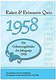 Raten und Erinnern Quiz 1958: Ein Jahrgangsquiz für Geburtstagskinder des Jahrgangs 1958