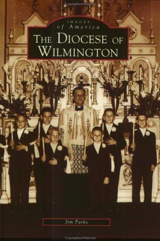 Diocese of Wilmington, The (Images of America) by Jim Parks