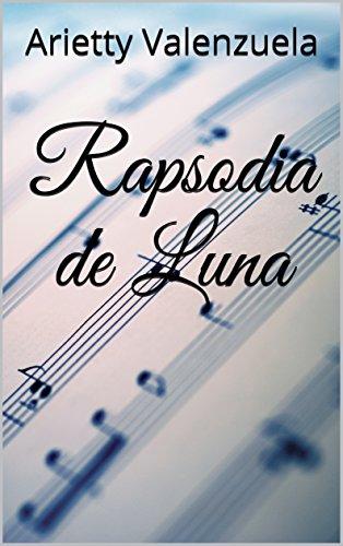 Rapsodia de Luna por Arietty Valenzuela