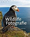 Wildlife-Fotografie: Frei lebende Tiere in Deutschland und Europa fotografieren - Christoph F. Robiller
