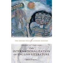 [( The Oxford English Literary History: 1948-2000 - The Internationalization of English Literature )] [by: Bruce King] [Jan-2006]