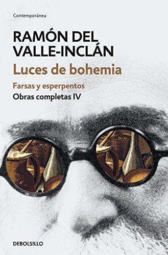 Luces de bohemia. Farsas y esperpentos (Obras completas Valle-Inclán 4) (CONTEMPORANEA)