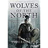 { WOLVES OF THE NORTH (WARRIOR OF ROME (PAPERBACK) #05) } By Sidebottom, Harry ( Author ) [ Jan - 2014 ] [ Paperback ]