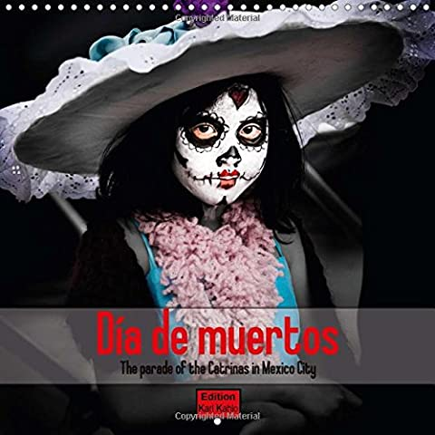 Dia De Muertos: Let's Celebrate the Dia De Los Muertos (Calvendo Places)