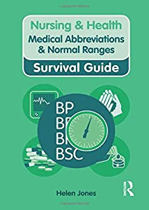 Medical Abbreviations and Normal Ranges (Nursing and Health Survival Guides) from Routledge