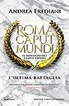 Roma Caput Mundi. L'ultima battaglia...