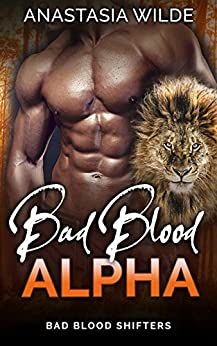 Bad Blood Alpha (Bad Blood Shifters Book 5) (English Edition) di [Wilde, Anastasia]