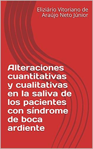 Alteraciones cuantitativas y cualitativas en la saliva de los pacientes con síndrome de boca ardiente por Eliziário Vitoriano de Araújo Neto Júnior