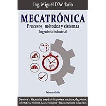 Mecatrónica: Procesos, métodos y sistemas