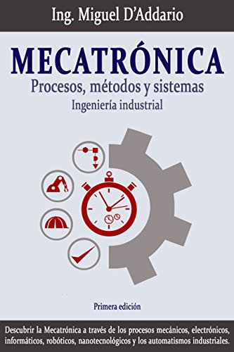 Mecatrónica: Procesos, métodos y sistemas por Miguel D'Addario