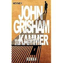 Die Kammer: Roman (German Edition)