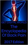 The Encyclopedia Of Back Pain: 2017  Edition