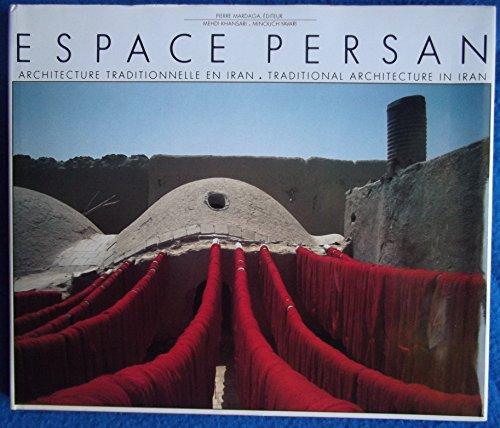 Espace persan : architecture traditionnelle en Iran - Traditional architecture in Iran