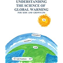 Understanding the Science of Global Warming For Kids (English Edition)