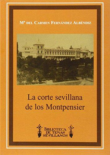 La corte sevillana de los Montpensier por María del Carmen Fernández Albéndiz