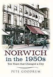 Norwich in the 1950's: Ten Years That Changed a City