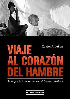 Viaje al corazón del hambre: Emergencia humanitaria en el