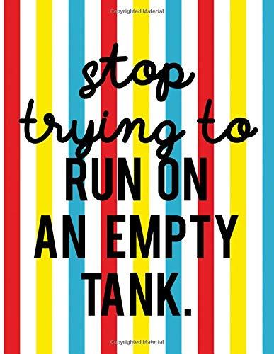 Stop Trying To Run On An Empty Tank.: A Journey For Self-Care Nurturing Color Stripes - Stripe Womens Tank