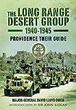 The Long Range Desert Group 1940-1945: Providence Their Guide