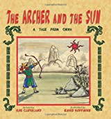 The Archer and the Sun: A Tale from China (StoryCove: A World of Stories)