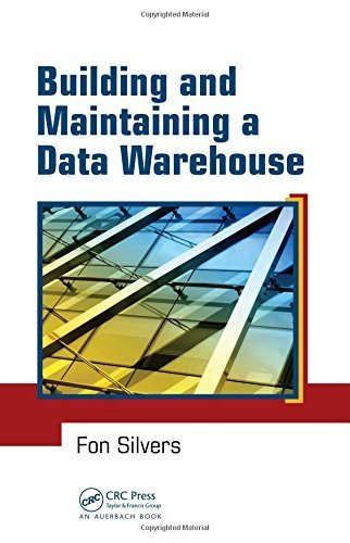 Building and Maintaining a Data Warehouse 1st edition by Silvers, Fon (2008) Hardcover