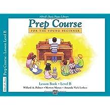 Alfred's Basic Piano Prep Course Lesson Book, Bk B: For the Young Beginner (Alfred's Basic Piano Library) by Willard Palmer (1988-08-01)