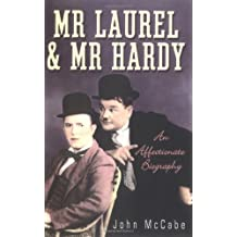 Mr. Laurel and Mr. Hardy: An Affectionate Biography