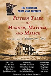 Fifteen Tales of Murder, Mayhem, and Malice: from the Land of Minnesota Nice (2012-09-12)