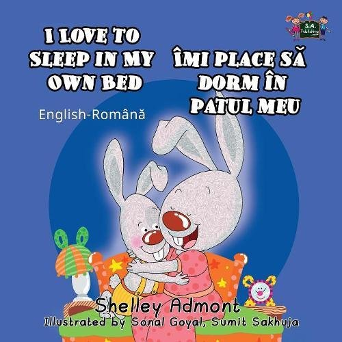I Love to Sleep in My Own Bed Imi place sa dorm in patul meu (Children's Romanian book, bilingual romanian): Romanian kids books, romanian children's books (English Romanian Bilingual Collection)