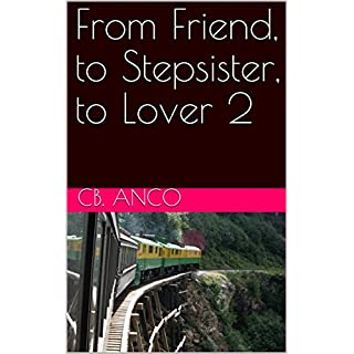 From Friend, to Stepsister, to Lover 2