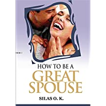 How To Be A Great Spouse (English Edition)