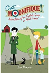 C'est Modnifique!: Adventures of an English Grump in Rural France Paperback