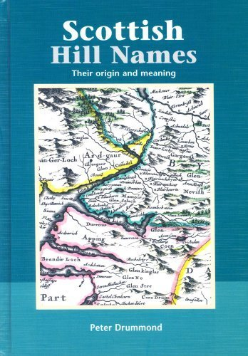 Scottish Hill Names: Their Origin and Meaning by Drummond, Peter (2007) Hardcover
