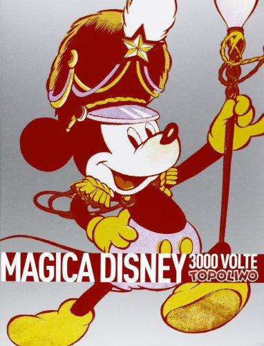 Magica Disney. 3000 volte Topolino. Ediz. illustrata (Libri di Comicon)