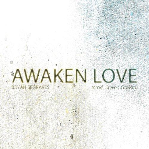 Awaken Love (Prod. Steven Gowan) - Single