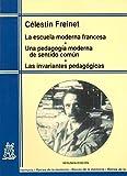 Escuela Moderna Francesa - Una Pedagogia de Sentid (Raíces de la memoria)